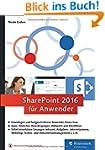 SharePoint 2016 f�r Anwender: Das Pra...