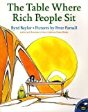 The Table Where Rich People Sit (0684196530) by Byrd Baylor