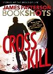 Cross Kill: A BookShot: An Alex Cross...