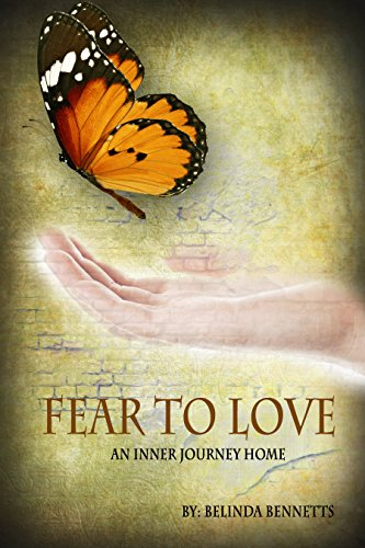 Fear to Love: An Inner Journey Home PDF