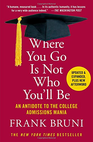Where You Go Is Not Who You'll Be: An Antidote to the College Admissions Mania - Malaysia Online Bookstore