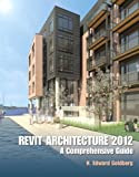 img - for Revit Architecture 2012: A Comprehensive Guide by H. Edward Goldberg (2012-04-27) book / textbook / text book