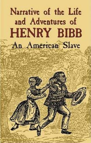 Narrative of the Life and Adventures of Henry Bibb: An American Slave (African American)