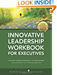 Innovative Leadership Workbook for Ex...