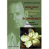 Manuel complet des Quintessences florales du Dr Edward Bach : Initiation - Perfectionnementpar Mechthild Scheffer
