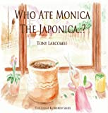 img - for Reading Book For 5 Year Olds: Who Ate Monica The Japonica? (Zoo at Katmandu Reading Books For 5 Year Olds) book / textbook / text book