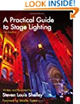 A Practical Guide to Stage Lighting T...