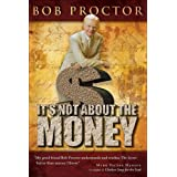 It's Not About the Moneyby Bob Proctor