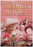 Queen Elizabeth The Queen Mother: A Woman Of Her Century [DVD]
