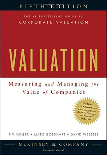 Valuation: Measuring and Managing the Value of Companies (Wiley Finance Series)