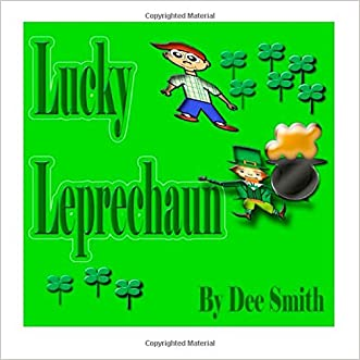 Lucky Leprechaun: A Rhyming Picture Book Perfect for St. Patrick's Day or any other lucky Day