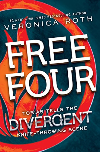Free Four: Tobias Tells the Divergent Knife-Throwing Scene Divergent Series-Collector's Edition) PDF Download Free