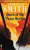 Quest Of The Three Worlds (0575041250) by Cordwainer Smith