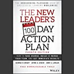 The New Leader's 100-Day Action Plan: Fourth Edition: How to Take Charge, Build or Merge Your Team, and Get Immediate Results | George B. Bradt,Jayme A. Check,John A. Lawler