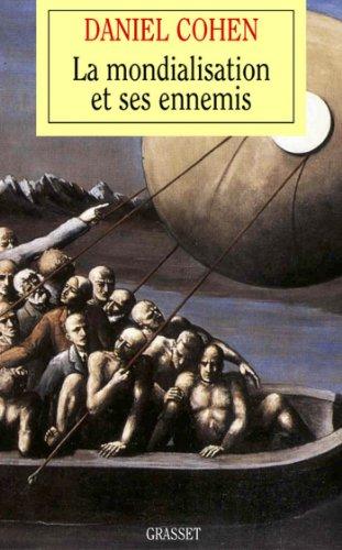 La mondialisation et ses ennemis (essai français)