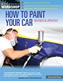 img - for How to Paint Your Car: Revised & Updated (Motorbooks Workshop) book / textbook / text book