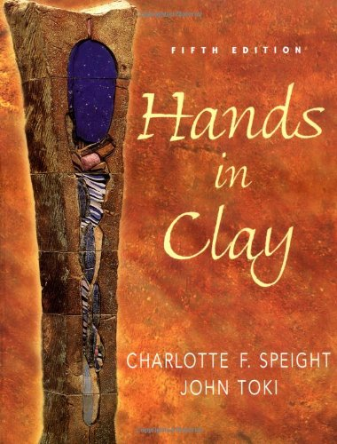 Hands in Clay : An Introduction to Ceramics