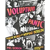 Voluptuous Panic: The Erotic World of Weimar Berlin (Expanded Edition)by Mel Gordon