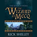 The Wizard at Mecq: Seven Towers, Book 1 Audiobook by Rick Shelley Narrated by Robert Sams