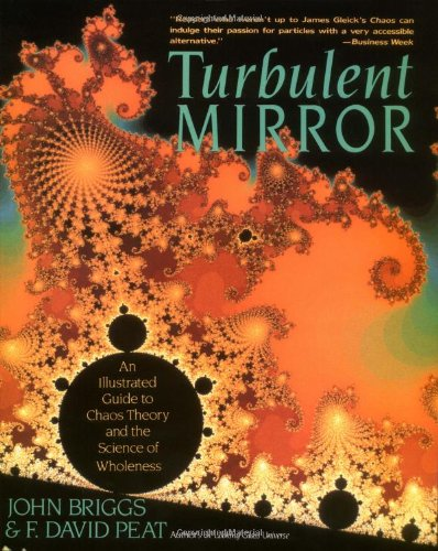 Turbulent Mirror: An Illustrated Guide to Chaos Theory...