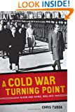 A Cold War Turning Point: Nixon and China, 1969-1972