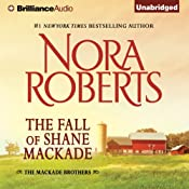 The Fall of Shane MacKade: The MacKade Brothers, Book 4 | Nora Roberts