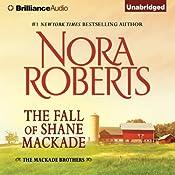 The Fall of Shane MacKade: The MacKade Brothers, Book 4 | [Nora Roberts]