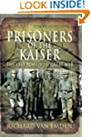 Prisoners of the Kaiser (The Last Pow...
