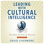Leading with Cultural Intelligence, Second Editon: The Real Secret to Success | David Livermore