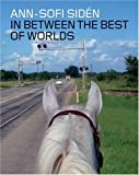 img - for Ann-Sofi Sid?n: In Between The Best Of Worlds by Robert Fleck (2005-02-15) book / textbook / text book