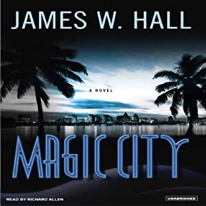 Magic City: A Novel | [James W. Hall]