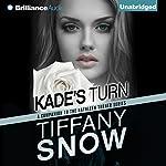 Kade's Turn: Kathleen Turner | Tiffany Snow