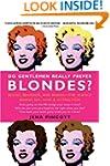 Do Gentlemen Really Prefer Blondes?:...