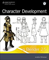 Character Development in Blender 2.5 Front Cover