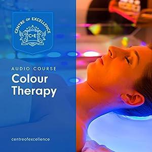 Colour Therapy Hörbuch von  Centre of Excellence Gesprochen von: Jane Branch