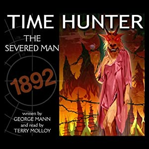 The Severed Man: Time Hunter | [George Mann]