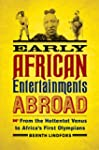 Early African Entertainments Abroad:...
