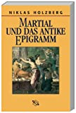 img - for Martial und das antike Epigramm (German Edition) book / textbook / text book