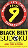 Martial Arts Sudoku Level 9: Black Belt Sudoku (Martial Arts Puzzles Series)