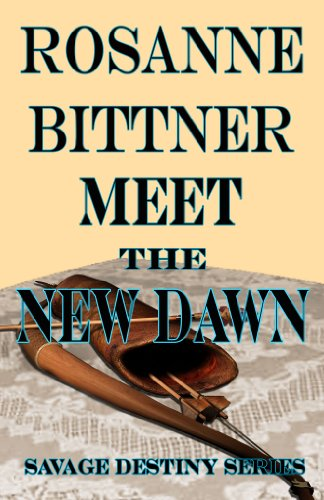Rosanne Bittner - Meet the New Dawn (Savage Destiny Book 6) (English Edition)
