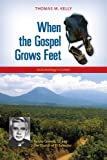When the Gospel Grows Feet: Rutilio Grande, SJ, and the Church of El Salvador