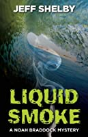 Liquid Smoke (Noah Braddock)