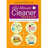 The One-Minute Cleaner Plain & Simple: 500 Tips for Cleaning Smarter, Not Harder ~ Donna Smallin Kuper