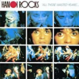 All Those Wasted Years Hanoi Rocks