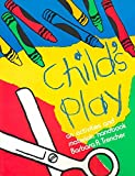 img - for [Child's Play] (By: Barbara R Trencher) [published: September, 2012] book / textbook / text book