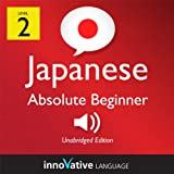 Learn Japanese - Level 2: Absolute Beginner Japanese, Volume 1: Lessons 1-25