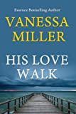 His Love Walk (Book 7 - Praise Him Anyhow Series)