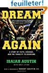Dream Again: A Story of Faith, Courag...