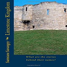 Limestone Kingdom, Book 1: What Are the Stories Behind Their Names? Audiobook by Samrane Savangsy Narrated by Bob Hennessy