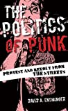 "David Ensminger, ""The Politics of Punk: Protest and Revolt from the Streets"" (Rowman and Littlefield, 2016)"